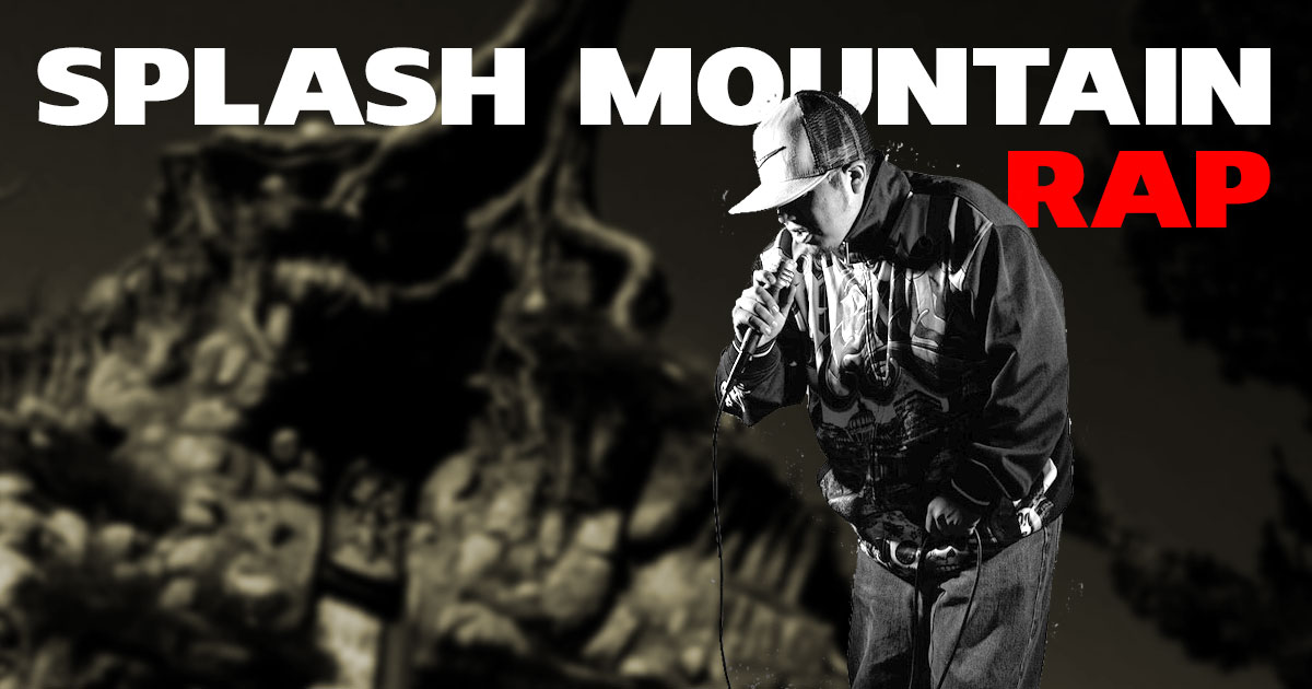 Splash Mountain Rap