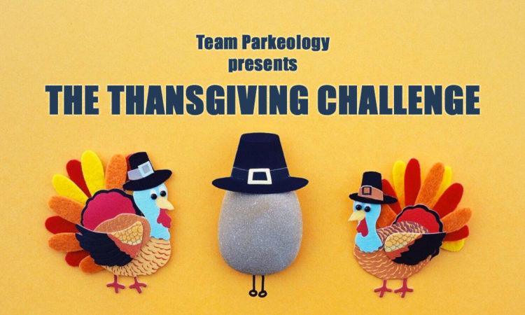 Parkeology Thanksgiving Challenge