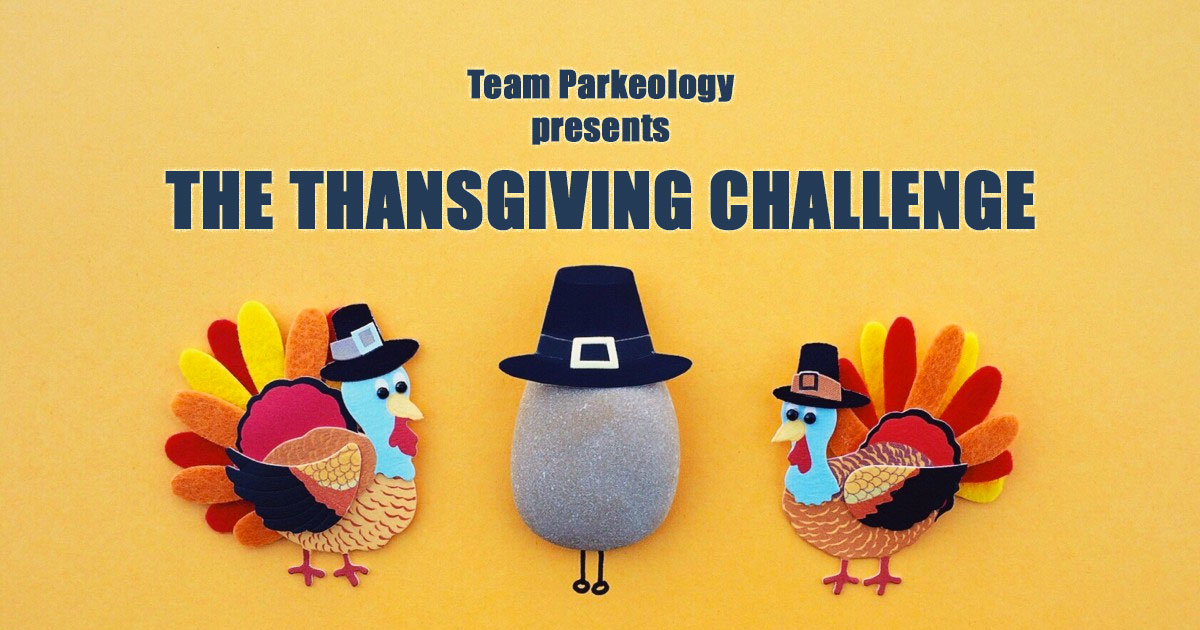 Parkeology Thanksgiving Challenge