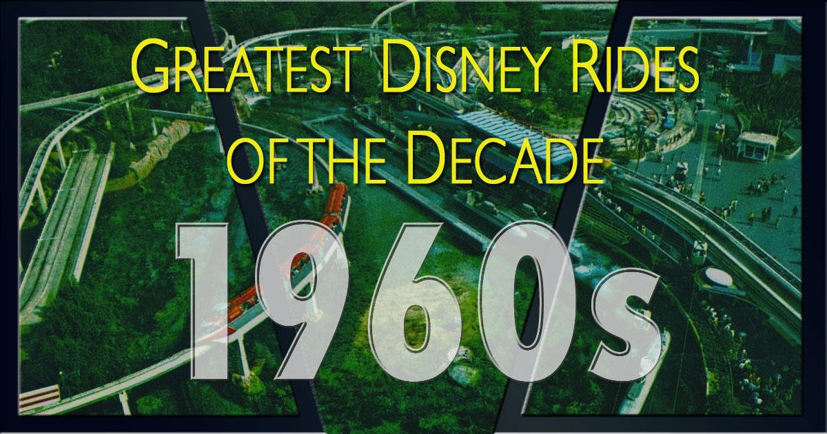 Greatest Disney Rides of the 1960s