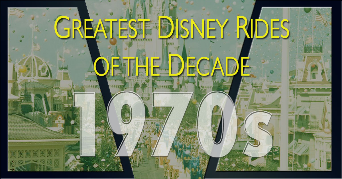 Greatest Disney rides of the 1970s