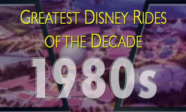 Greatest Disney rides of the 1980s