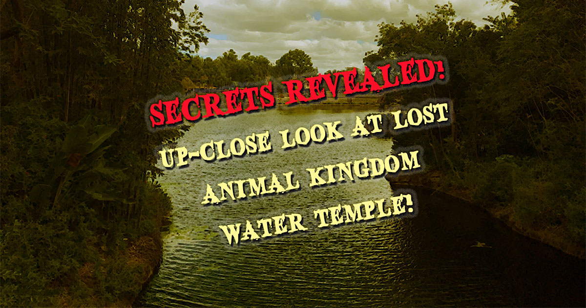 Secrets Revealed! Up-close Look at Lost Animal Kingdom Water Temple