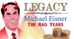 Legacy: Michael Eisner The Man Who Saved, & Nearly Destroyed Disney Part 2