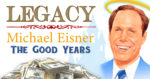Legacy: Michael Eisner The Man Who Saved, & Nearly Destroyed Disney Part 1