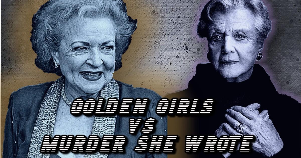 Golden Girls vs Murder She Wrote